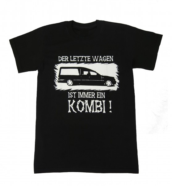"""T-Shirt """"Der letzte Wagen ist immer ein Kombi!"""""""